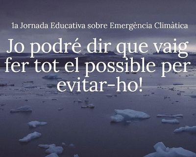ATENCIÓ: ACTE AJORNAT FINS A NOVA DATA: 1a Jornada educativa sobre emergència climàtica