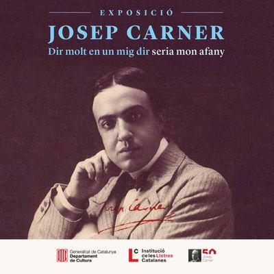 """EXPOSICIÓ: """"Josep Carner. Dir molt en un mig dir seria mon afany"""""""