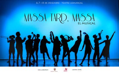 MUSICAL: 'Massa tard, massa', de Pau Vilaseca