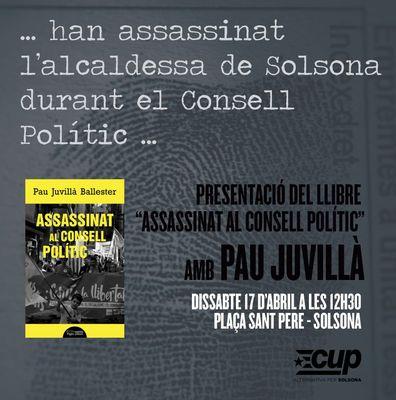 PRESENTACIÓ DE LLIBRE: 'Assassinat al Consell Polític', de Pau Juvillà