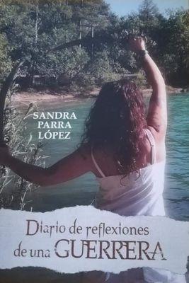 PRESENTACIÓ DE LLIBRE: 'Diario de reflexiones de una guerrera', de Sandra Parra