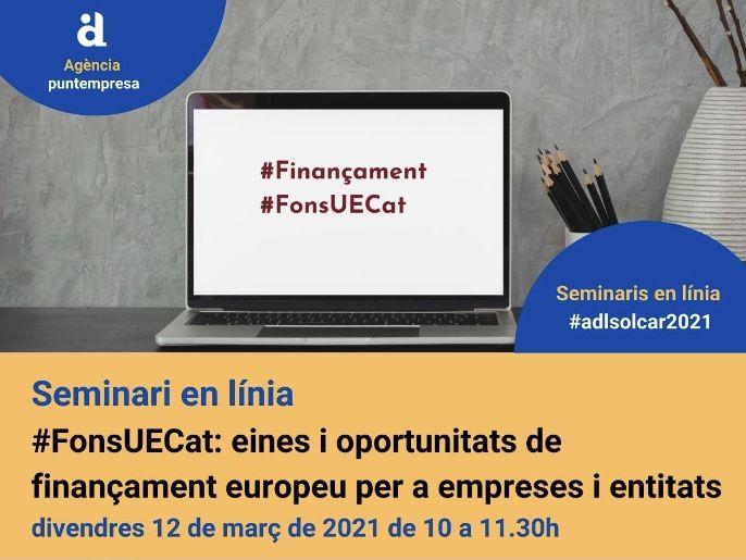 L'Agència organitza un seminari en línia per informar les empreses sobre el finançament europeu